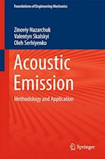 Acoustic Emission : Methodology and Application