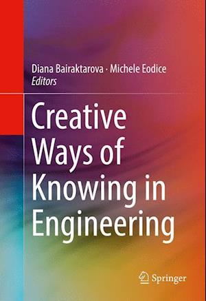 Bog, hardback Creative Ways of Knowing in Engineering af Diana Bairaktarova