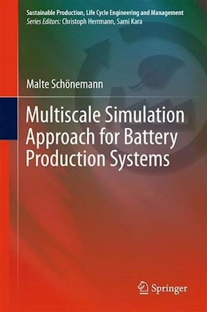 Bog, hardback Multiscale Simulation Approach for Battery Production Systems af Malte Schönemann