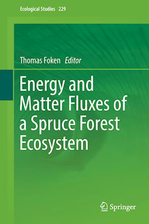 Bog, hardback Energy and Matter Fluxes of a Spruce Forest Ecosystem