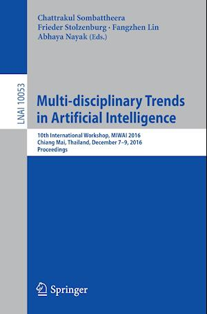 Bog, hæftet Multi-disciplinary Trends in Artificial Intelligence : 10th International Workshop, MIWAI 2016, Chiang Mai, Thailand, December 7-9, 2016, Proceedings