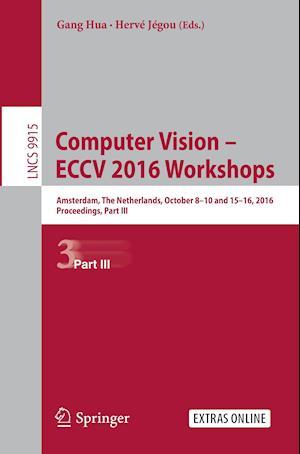 Bog, hæftet Computer Vision - ECCV 2016 Workshops : Amsterdam, The Netherlands, October 8-10 and 15-16, 2016, Proceedings, Part III