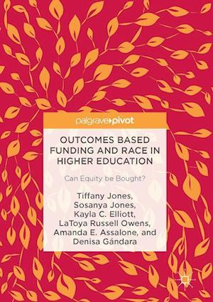 Outcomes Based Funding and Race in Higher Education : Can Equity be Bought?