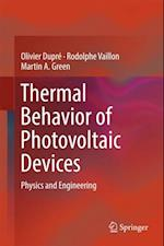 Thermal Behavior of Photovoltaic Devices af Martin A. Green, Olivier Dupre, Rodolphe Vaillon
