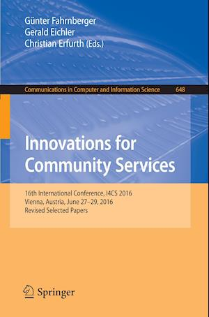 Bog, hæftet Innovations for Community Services : 16th International Conference, I4CS 2016, Vienna, Austria, June 27-29, 2016, Revised Selected Papers