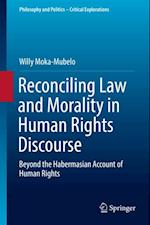 Reconciling Law and Morality in Human Rights Discourse af Willy Moka-Mubelo