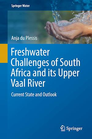 Bog, hardback Freshwater Challenges of South Africa and its Upper Vaal River : Current State and Outlook af Anja Du Plessis