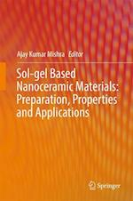 Sol-gel Based Nanoceramic Materials: Preparation, Properties and Applications