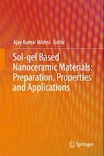 Sol-gel Based Nanoceramic Materials: Preparation, Properties and Applications