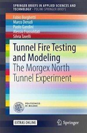 Bog, hæftet Tunnel Fire Testing and Modeling : The Morgex North Tunnel Experiment af Marco Derudi, Paolo Gandini, Fabio Borghetti