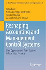 Reshaping Accounting and Management Control Systems (Lecture Notes in Information Systems and Organisation, nr. 20)