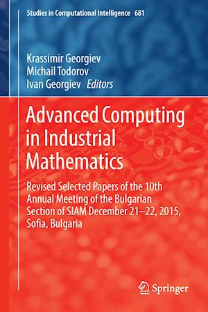 Bog, hardback Advanced Computing in Industrial Mathematics : Revised Selected Papers of the 10th Annual Meeting of the Bulgarian Section of SIAM December 21-22, 201