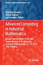 Advanced Computing in Industrial Mathematics : Revised Selected Papers of the 10th Annual Meeting of the Bulgarian Section of SIAM December 21-22, 201