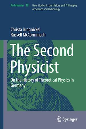 Bog, hardback The Second Physicist : On the History of Theoretical Physics in Germany af Russell McCormmach, Christa Jungnickel
