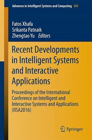 Bog, hæftet Recent Developments in Intelligent Systems and Interactive Applications : Proceedings of the International Conference on Intelligent and Interactive S