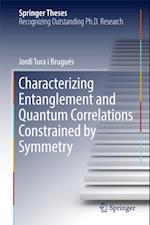 Characterizing Entanglement and Quantum Correlations Constrained by Symmetry af Jordi Tura I Brugues