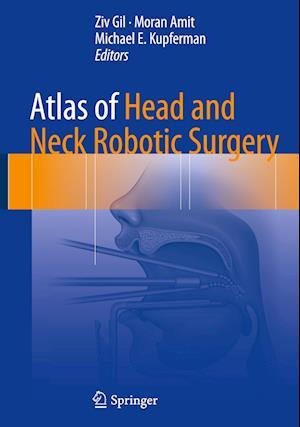 Bog, hardback Atlas of Head and Neck Robotic Surgery af Ziv Gil