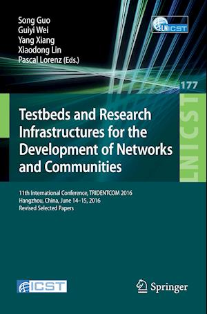 Bog, hæftet Testbeds and Research Infrastructures for the Development of Networks and Communities : 11th International Conference, TRIDENTCOM 2016, Hangzhou, Chin