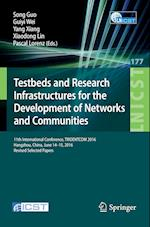 Testbeds and Research Infrastructures for the Development of Networks and Communities (Lecture Notes of the Institute for Computer Sciences, Social Informatics and Telecommunications Engineering, nr. 177)
