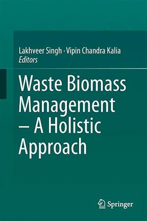 Bog, hardback Waste Biomass Management - A Holistic Approach