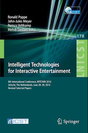 Bog, hæftet Intelligent Technologies for Interactive Entertainment : 8th International Conference, INTETAIN 2016, Utrecht, The Netherlands, June 28-30, 2016, Revi