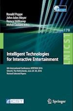 Intelligent Technologies for Interactive Entertainment (Lecture Notes of the Institute for Computer Sciences, Social Informatics and Telecommunications Engineering, nr. 178)