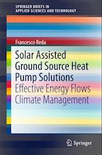 Solar Assisted Ground Source Heat Pump Solutions (Springerbriefs in Applied Sciences and Technology)