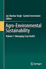 Agro-Environmental Sustainability : Volume 1: Managing Crop Health