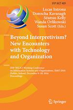 Beyond Interpretivism? New Encounters with Technology and Organization (Ifip Advances in Information and Communication Technology, nr. 489)