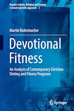 Devotional Fitness : An Analysis of Contemporary Christian Dieting and Fitness Programs