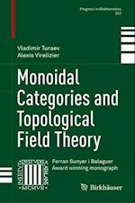 Monoidal Categories and Topological Field Theory (Progress in Mathematics)