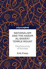 Nationalism and the Haram al-Sharif/Temple Mount : The Exclusivity of Holiness