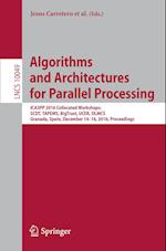 Algorithms and Architectures for Parallel Processing (Lecture Notes in Computer Science, nr. 10049)