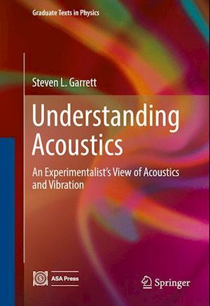 Bog, hardback Understanding Acoustics : An Experimentalist's View of Acoustics and Vibration af Steven L. Garrett