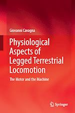 Physiological Aspects of Legged Terrestrial Locomotion : The Motor and the Machine