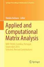 Applied and Computational Matrix Analysis : MAT-TRIAD, Coimbra, Portugal, September 2015 Selected, Revised Contributions