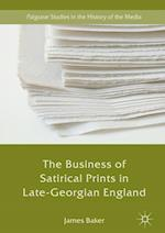 The Business of Satirical Prints in Late-Georgian England (Palgrave Studies in the History of the Media)