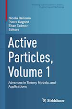 Active Particles, Volume 1 : Advances in Theory, Models, and Applications