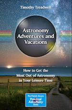 Astronomy Adventures and Vacations (The Patrick Moore Practical Astronomy Series)