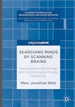 Searching Minds by Scanning Brains : Neuroscience Technology and Constitutional Privacy Protection