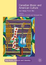 Canadian Music and American Culture (Pop Music Culture and Identity)