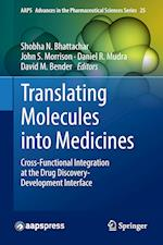 Translating Molecules into Medicines : Cross-Functional Integration at the Drug Discovery-Development Interface