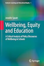 Wellbeing, Equity and Education : A Critical Analysis of Policy Discourses of Wellbeing in Schools