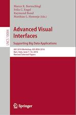 Advanced Visual Interfaces. Supporting Big Data Applications (Lecture Notes in Computer Science, nr. 10084)