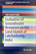 Evaluation of Groundwater Resources on the Coral Islands of Lakshadweep, India (Springerbriefs in Water Science and Technology)