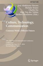 Culture, Technology, Communication. Common World, Different Futures (Ifip Advances in Information and Communication Technology, nr. 490)