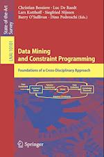 Data Mining and Constraint Programming (Lecture Notes in Computer Science, nr. 10101)