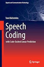 Speech Coding : Code- Excited Linear Prediction