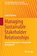 Managing Sustainable Stakeholder Relationships (CSR Sustainability Ethics Governance)