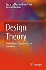 Design Theory : Methods and Organization for Innovation